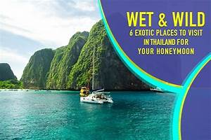 6 best places to visit in thailand for honeymoon in 2017 With best places to honeymoon in june