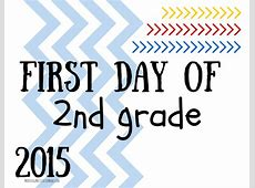 First Day of 2nd Grade 2015 Morning Motivated Mom