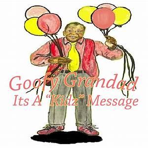 "Goofy Grandad Its A ""Kidz"" Message"