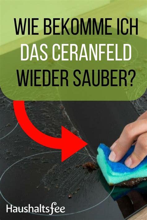 Cerankochfeld Sauber Machen by Ceranfeld Reinigen Beste Tipps Tricks Reiniger