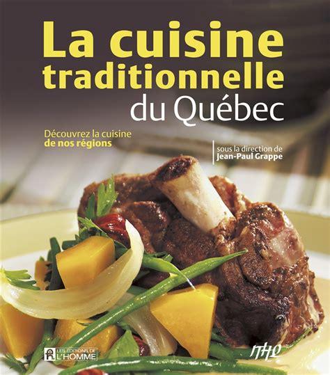 livre cuisine homme livre cuisine traditionnelle du québec découvrez la