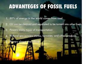 Advantages Of Fossil Fuels by Logan Muschaweck