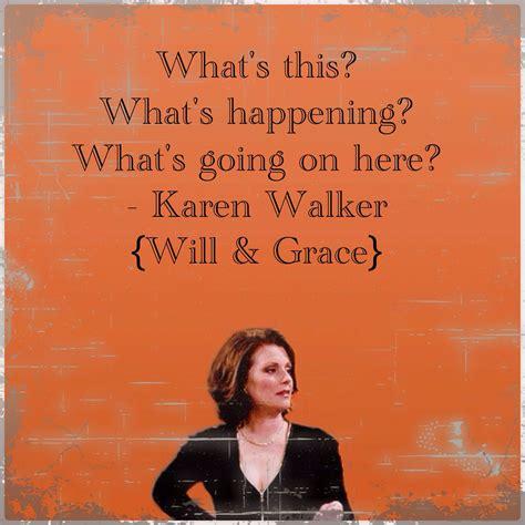grace quotes karen walker tv funny famous favorite quote going happening quotesgram lines visit say