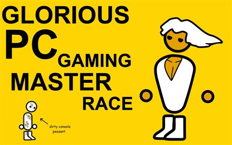 Pc Master Race Memes - image 508616 the glorious pc gaming master race know your meme