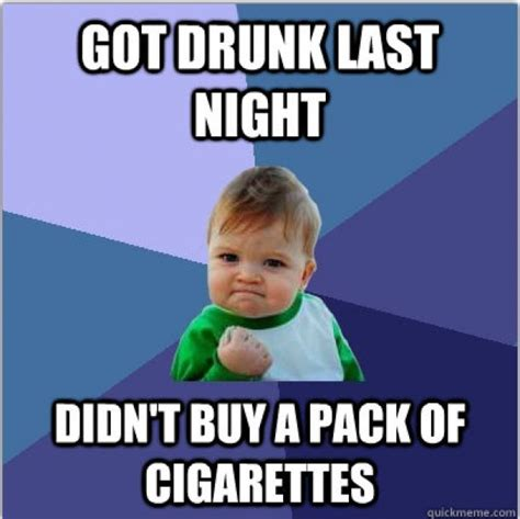 Smokers Meme - as someone who is trying to quit smoking this would be quite the accomplishment but this is
