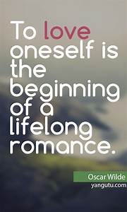 To love oneself... Romantic New Beginning Quotes
