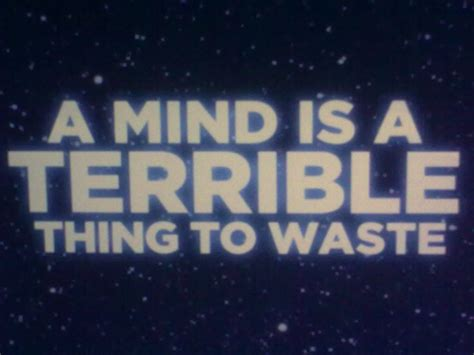 Image result for a mind is a terrible thing to waste