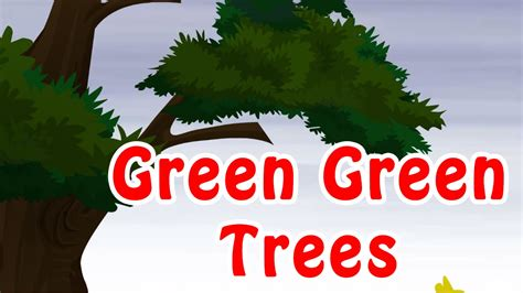 green green trees kids nursery rhymes youtube