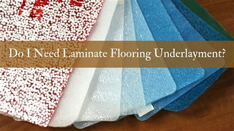 can you lay laminate flooring without underlay do i need laminate flooring underlayment