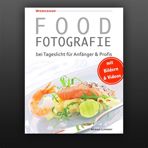 ebook cuisine ebook food fotografie bei tageslicht bernd lippert