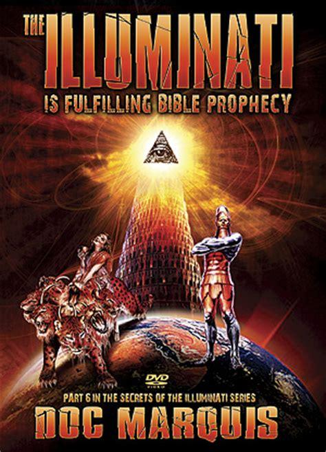 illuminati  fulfilling biblical prophecy dvd    marquis secrets   illuminati