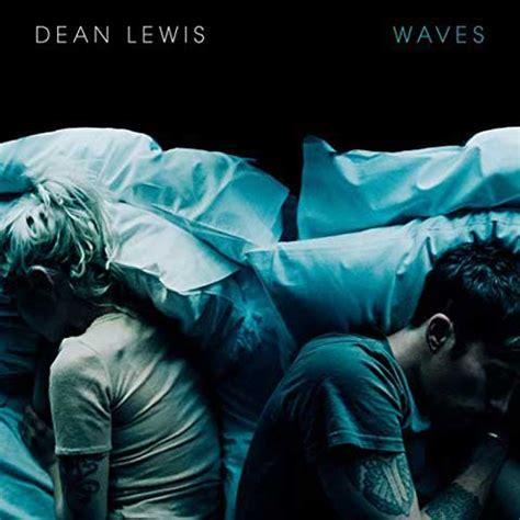 waves testo e traduzione dean lewis waves traduzione testo e nuove canzoni