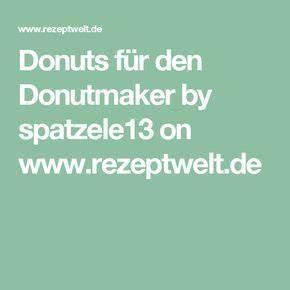 Donuts Rezept Für Donutmaker : donuts f r den donutmaker rezept rezepte donuts und putenschnitzel ~ Watch28wear.com Haus und Dekorationen