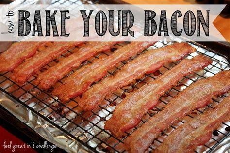 baking bacon bake your bacon cut calories fat feel great in 8 blog