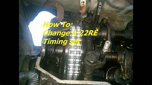 How To  Change A 22re Timing Set