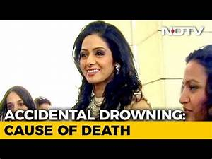 Sridevi Died Due To 39Accidental Drowning39 In Bathtub