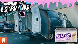 Throtl Media And Content Rebuilding An Abandoned Army Van Into An Ice Cream Truck   Heavily