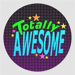 Totally AWESOME Classic Round Sticker | Zazzle  Awesome