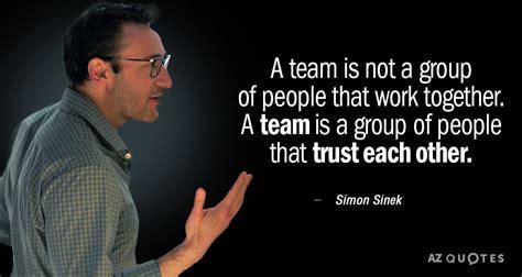 simon sinek quote  team    group  people