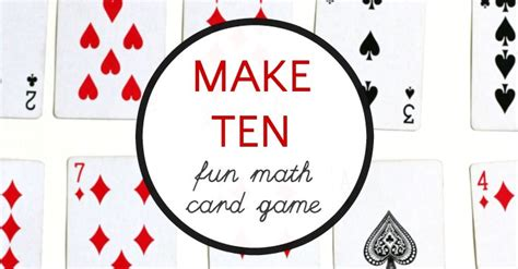 At ten square games, there are no pawns, only creators. Fun Math Card Game: Ways to Make 10