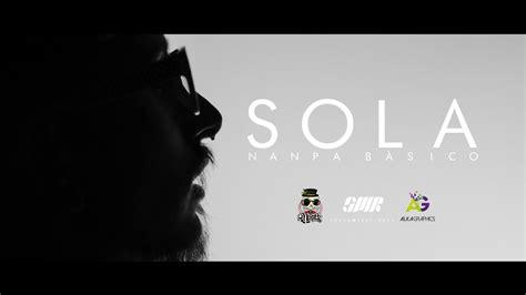 Sola - Nanpa Básico ( Video Oficial) - YouTube