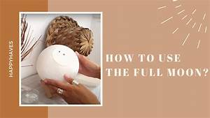 Happyhaves Full Moon Instructions  How It Works