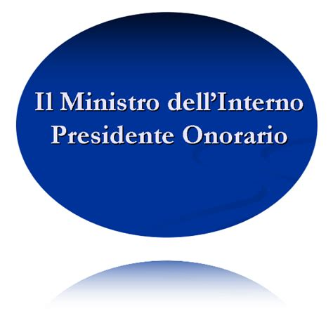 Cassa Mutua Interno by Il Ministro Dell Interno Presidente Onorario
