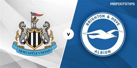Newcastle United vs Brighton Prediction and Betting Tips ...