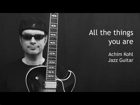 All The Things You Are Achim Kohl Jazz Guitar