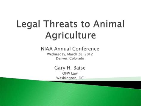 Gary Baise  Legal Threats To Animal Agriculture