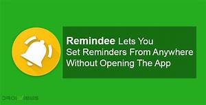 Remindee Lets You Set Reminders From Anywhere without ...