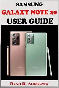 Samsung Galaxy Note 20 User Guide  A Complete Step By Step