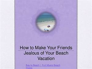 How To Make Your Friends Jealous Of Your Beach Vacation