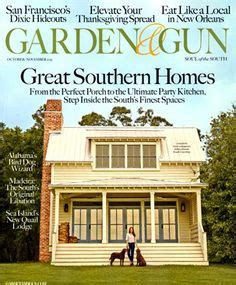 garden and gun magazine 1000 images about shelter magazine on