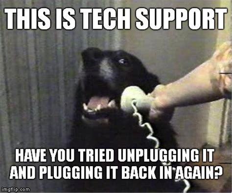 It Support Meme - this is tech support imgflip