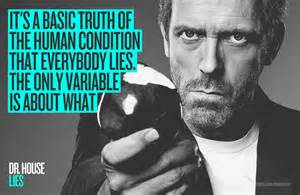 Dr House Everybody Lies Quote