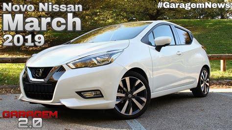 Nissan March 2019 by Novo Nissan March 2019 No Brasil Garagem 2 0