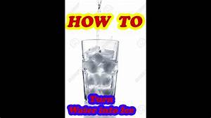 How To Turn Water Into Ice