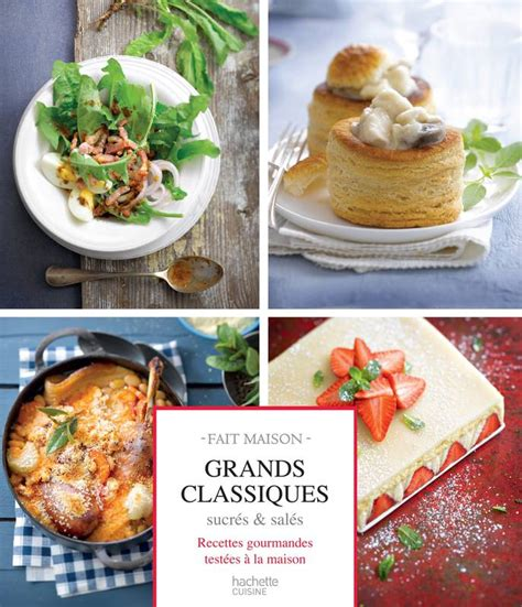 hachette cuisine livre grands classiques sucrés salés recettes