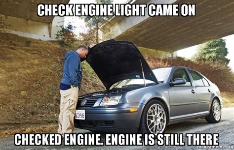 engine light came on check engine light came on checked engine engine is still