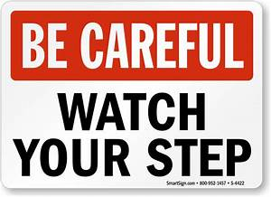 Watch Your Step, Trip Fall Sign - Quick Delivery, SKU: S ...