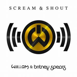 Will.i.am – 'Scream & Shout' (Feat. Britney Spears ...