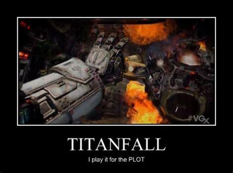 Titanfall Memes - titanplot titanfall know your meme