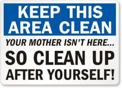 Office Kitchen Clean Up Signs by Cleanliness Quotes For Office Staff Quotesgram