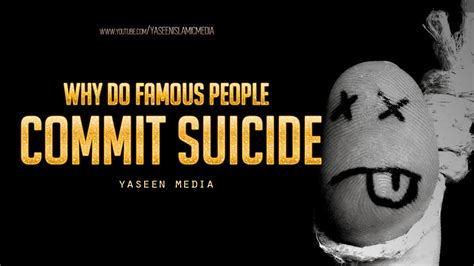 Why Do Famous People Commit Suicide  Must Watch  Yaseen