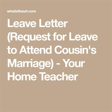 leave letter request  leave  attend cousins