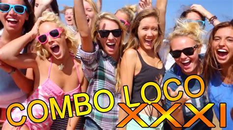 Combo Loco Xxxi Youtube
