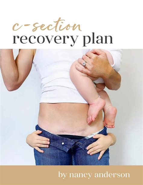 C Section Scar Recovery by C Section Recovery Plan Nancyandersonfitness