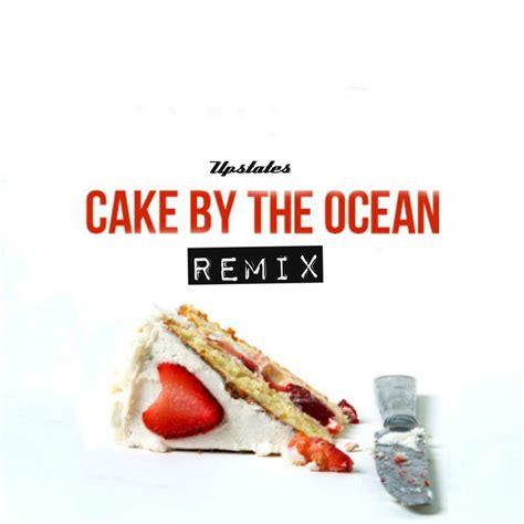 cake   ocean remix  upstates  spotify