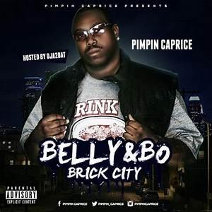 PIMPIN CAPRICE - Belly&bo Brick City Hosted by DJ A2DAT ...
